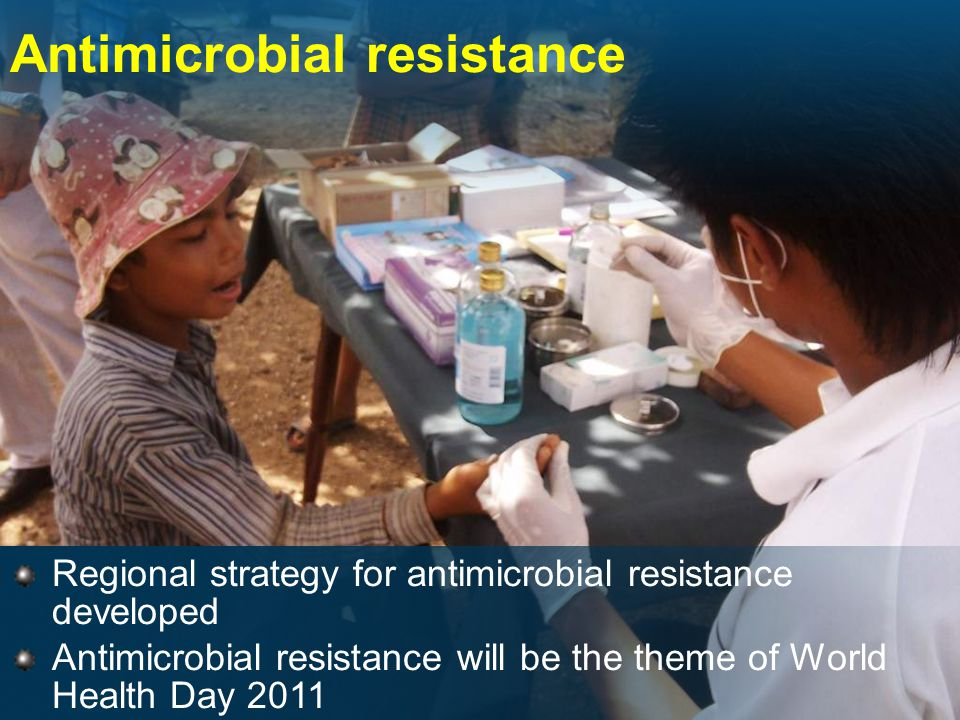 Antimicrobial resistance Regional strategy for antimicrobial resistance developed Antimicrobial resistance will be the theme of World Health Day 2011