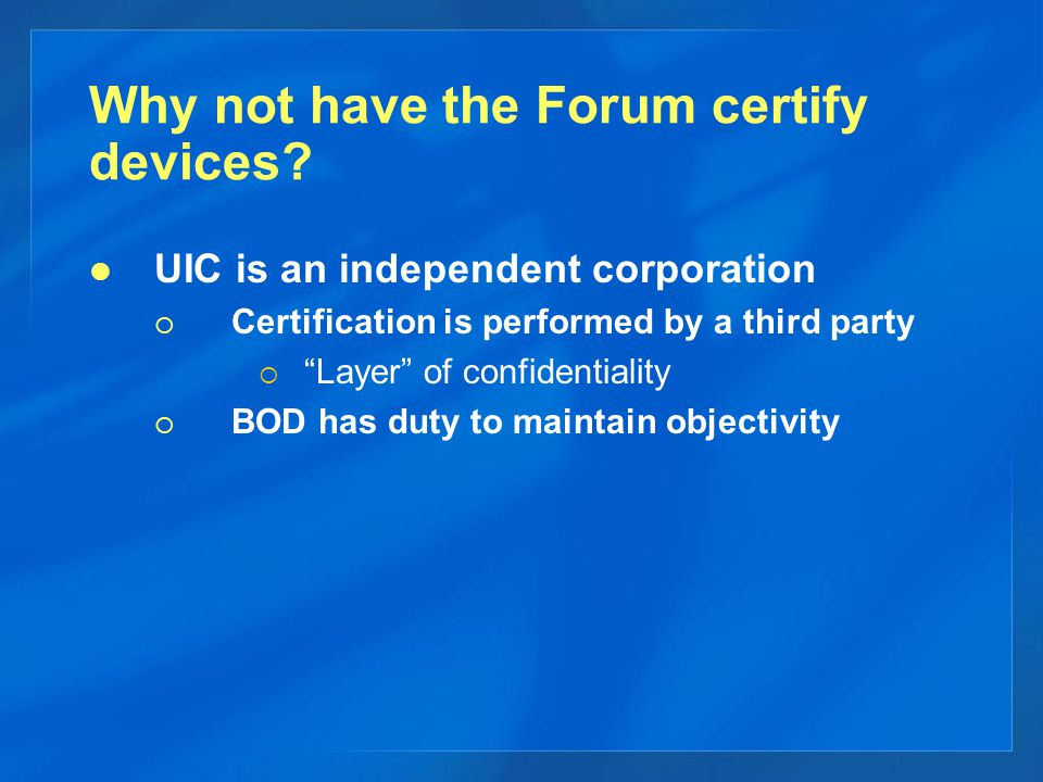 Why not have the Forum certify devices.