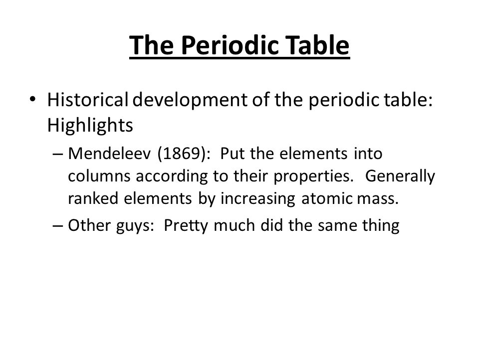 Periodic table ppt download 3 the periodic table historical development of the periodic table highlights mendeleev 1869 put the elements into columns according to their properties urtaz Choice Image