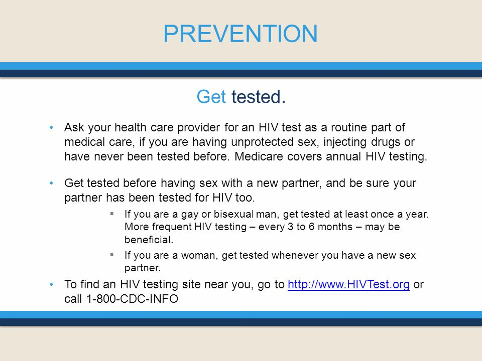 PREVENTION Get tested.