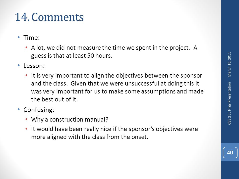 14. Comments Time: A lot, we did not measure the time we spent in the project.