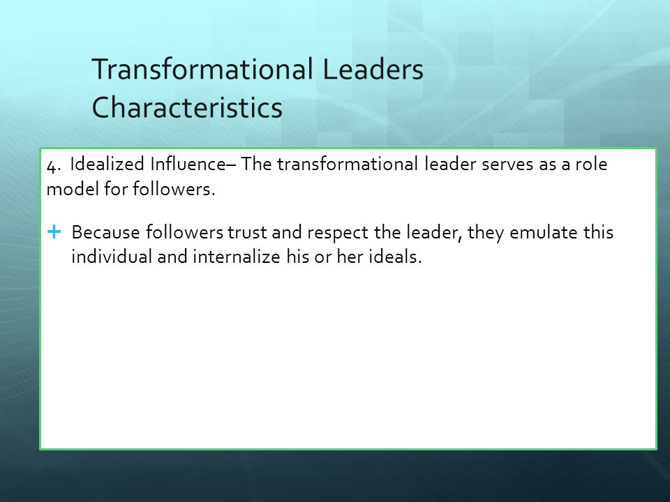Transformational Leaders Characteristics 4.