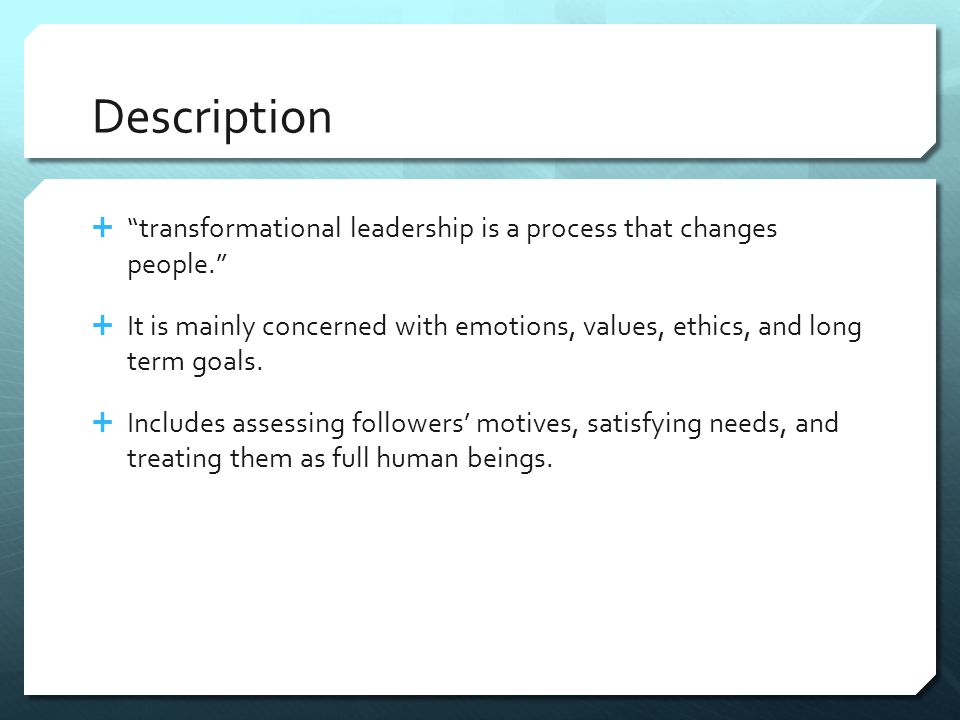 Transformational Leadership Fundamental Practices Challenge the Process  Willing to step into the unknown  Take risks and try new things to make things better.