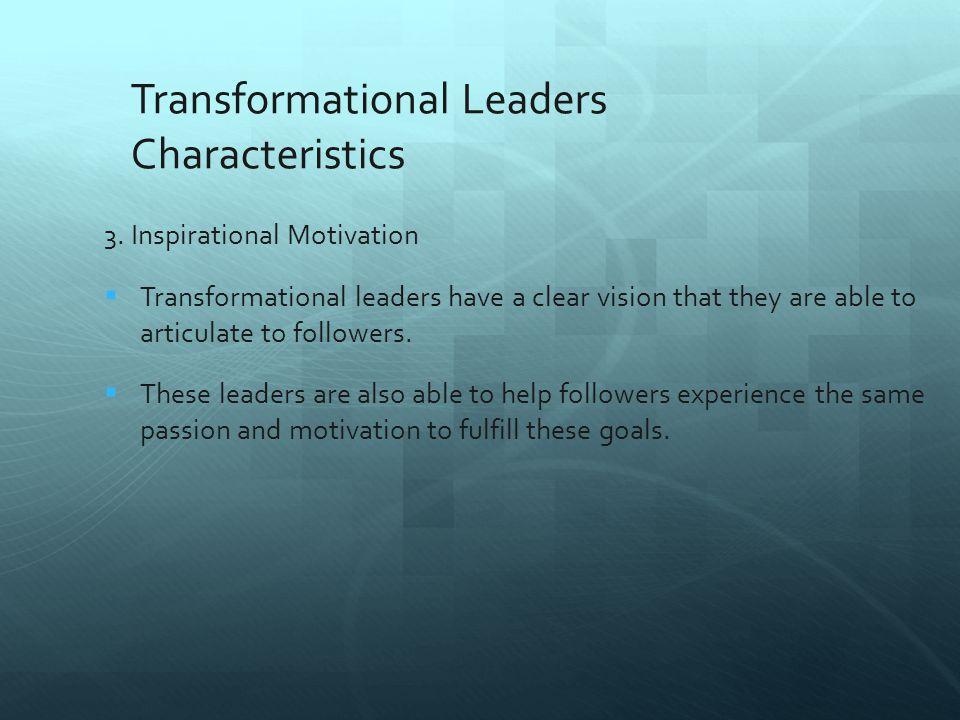 Transformational Leaders Characteristics 4.
