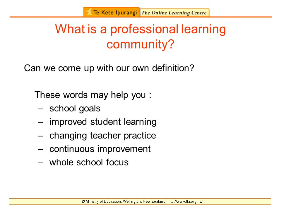 What is a professional learning community. Can we come up with our own definition.