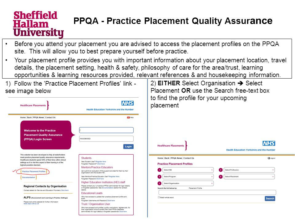 PPQA - Practice Placement Quality Assur ance Before you attend your placement you are advised to access the placement profiles on the PPQA site.