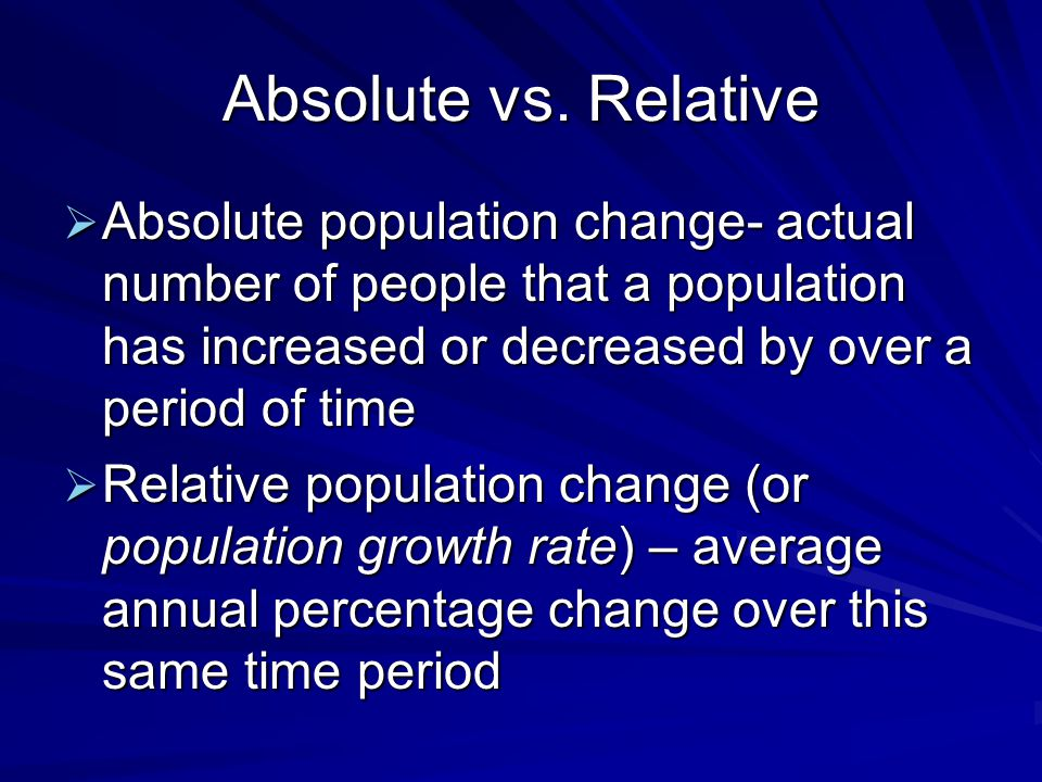 Measuring Population Change.  2 aspects of population that ...
