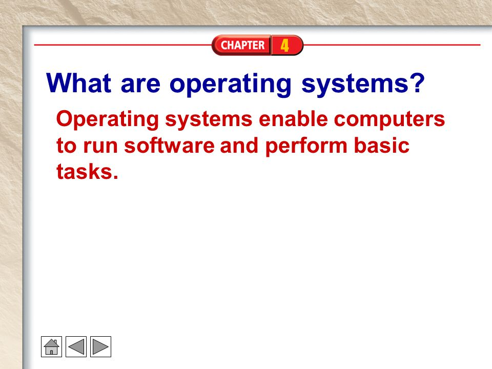 4 What are operating systems.
