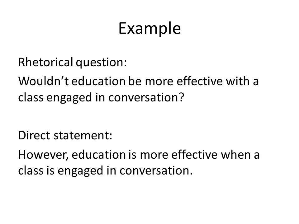 Is it effective to use a rhetorical question in a persuasive essay?
