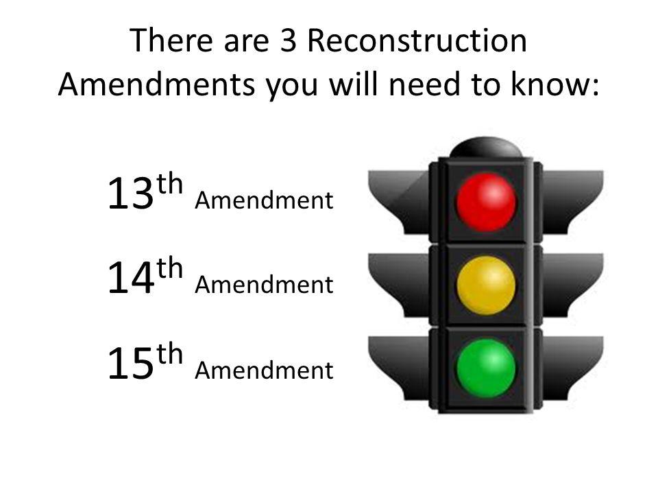 Reconstruction Amendments SOL: USII.3a The student will ...