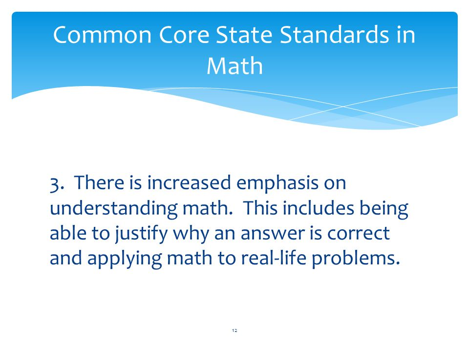 3. There is increased emphasis on understanding math.
