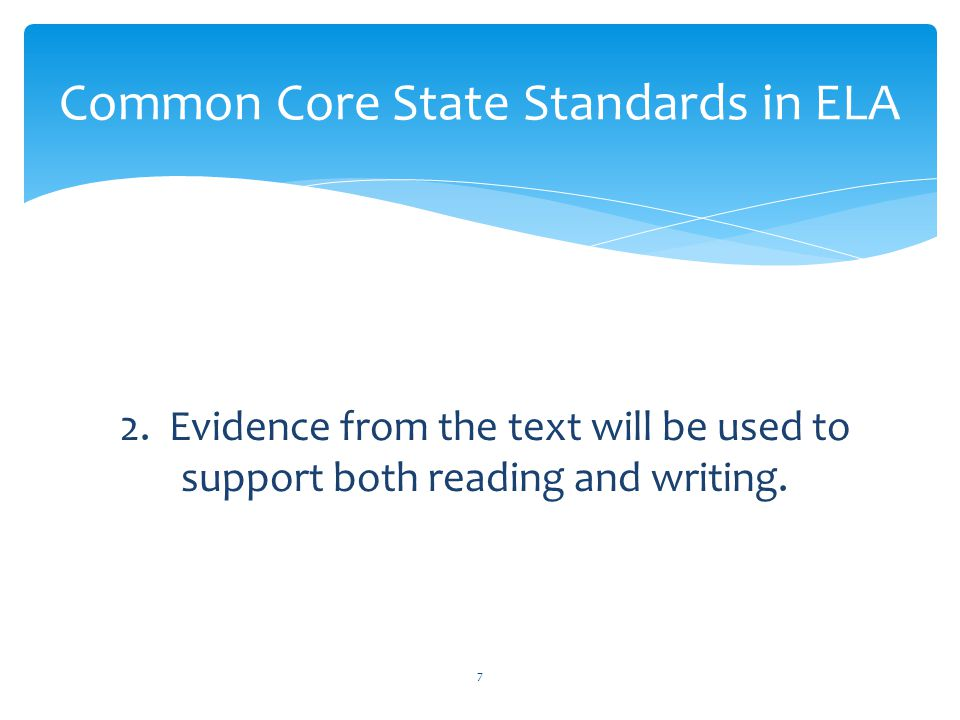 2. Evidence from the text will be used to support both reading and writing.
