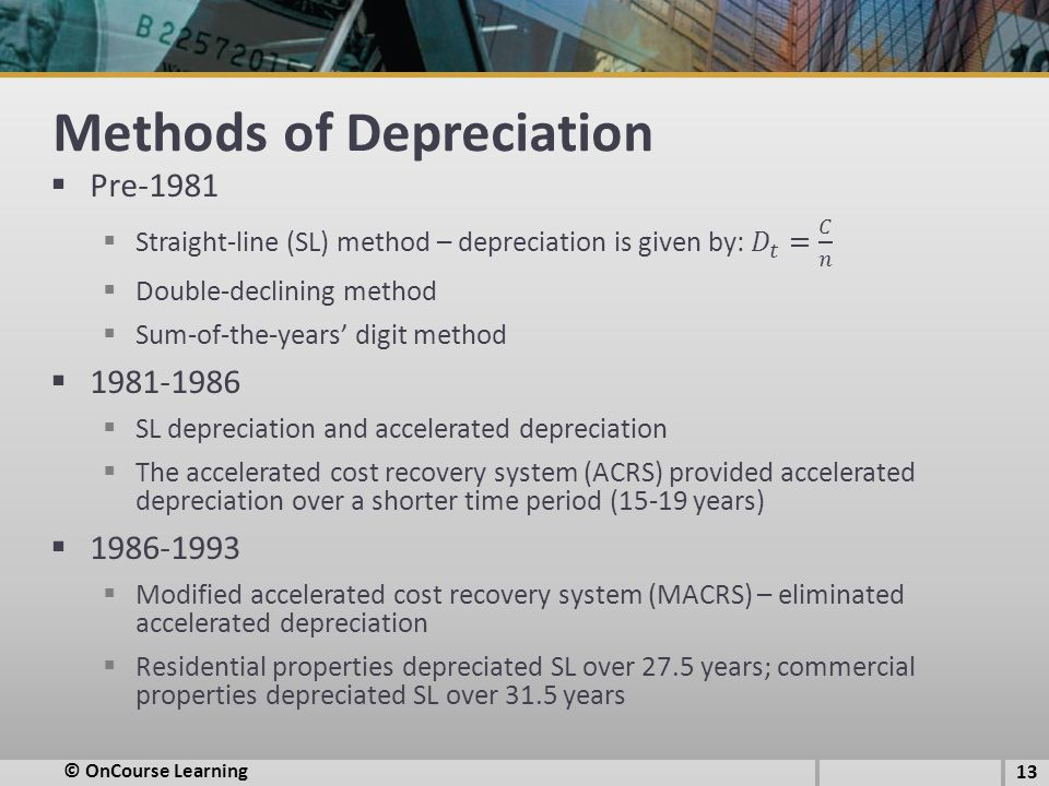 Methods of Depreciation © OnCourse Learning 13