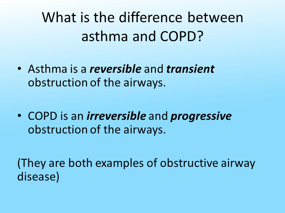 What is the difference between asthma and COPD.
