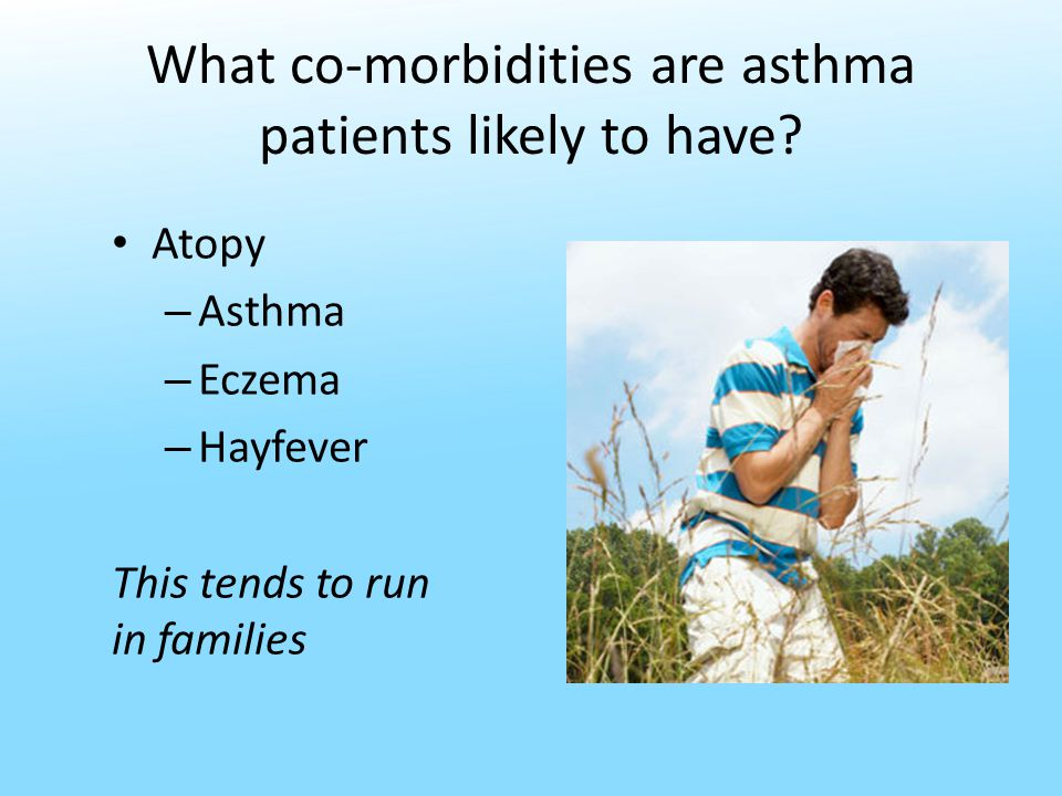 What co-morbidities are asthma patients likely to have.