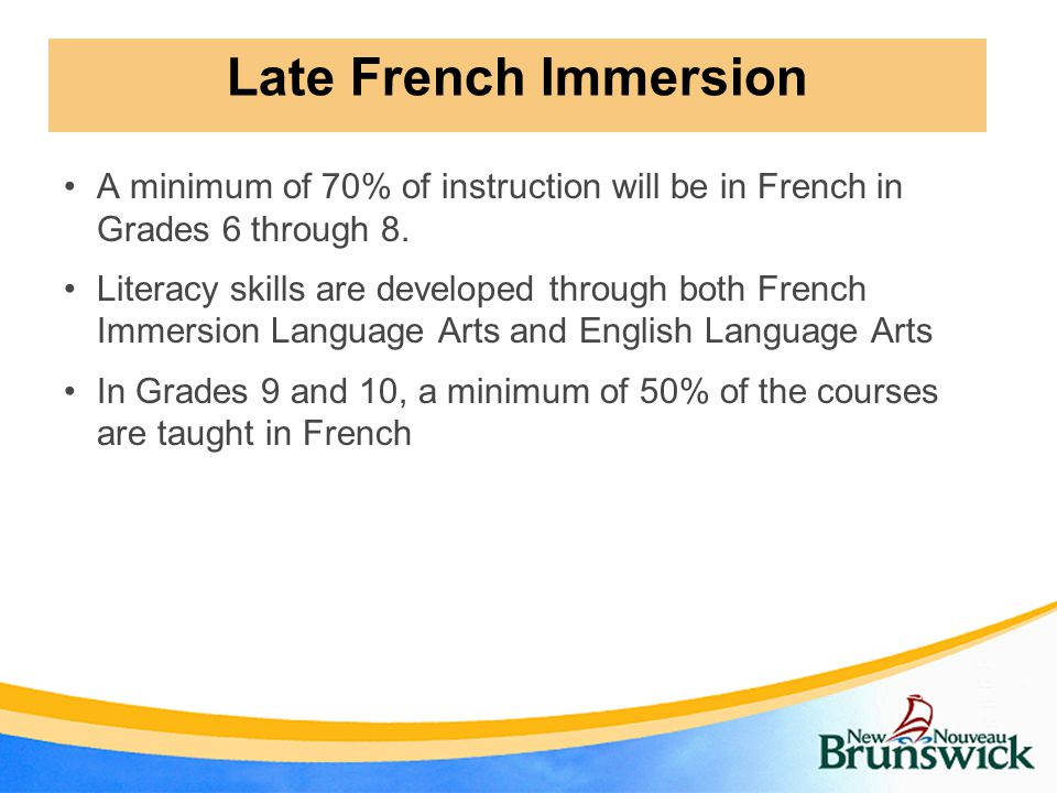 A minimum of 70% of instruction will be in French in Grades 6 through 8.