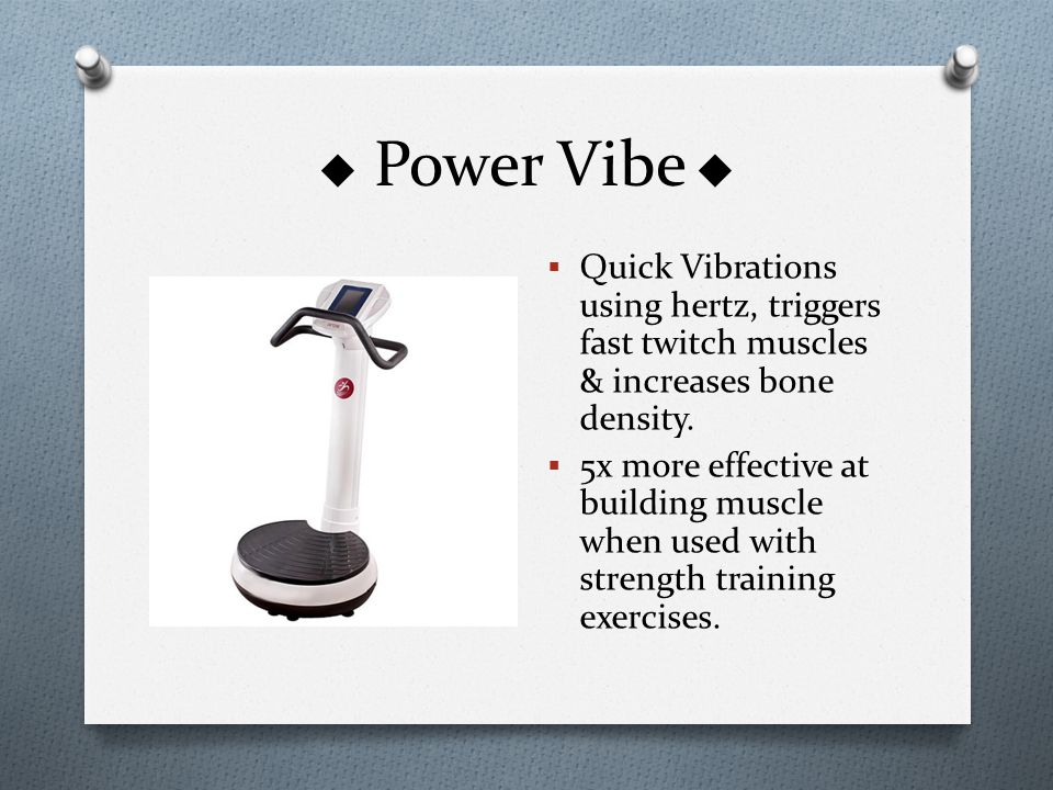  Power Vibe   Quick Vibrations using hertz, triggers fast twitch muscles & increases bone density.