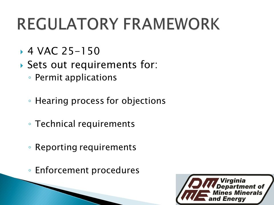  4 VAC  Sets out requirements for: ◦ Permit applications ◦ Hearing process for objections ◦ Technical requirements ◦ Reporting requirements ◦ Enforcement procedures