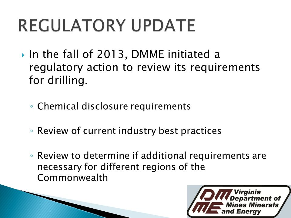  In the fall of 2013, DMME initiated a regulatory action to review its requirements for drilling.
