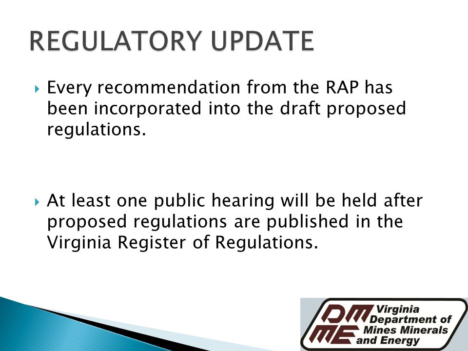  Every recommendation from the RAP has been incorporated into the draft proposed regulations.