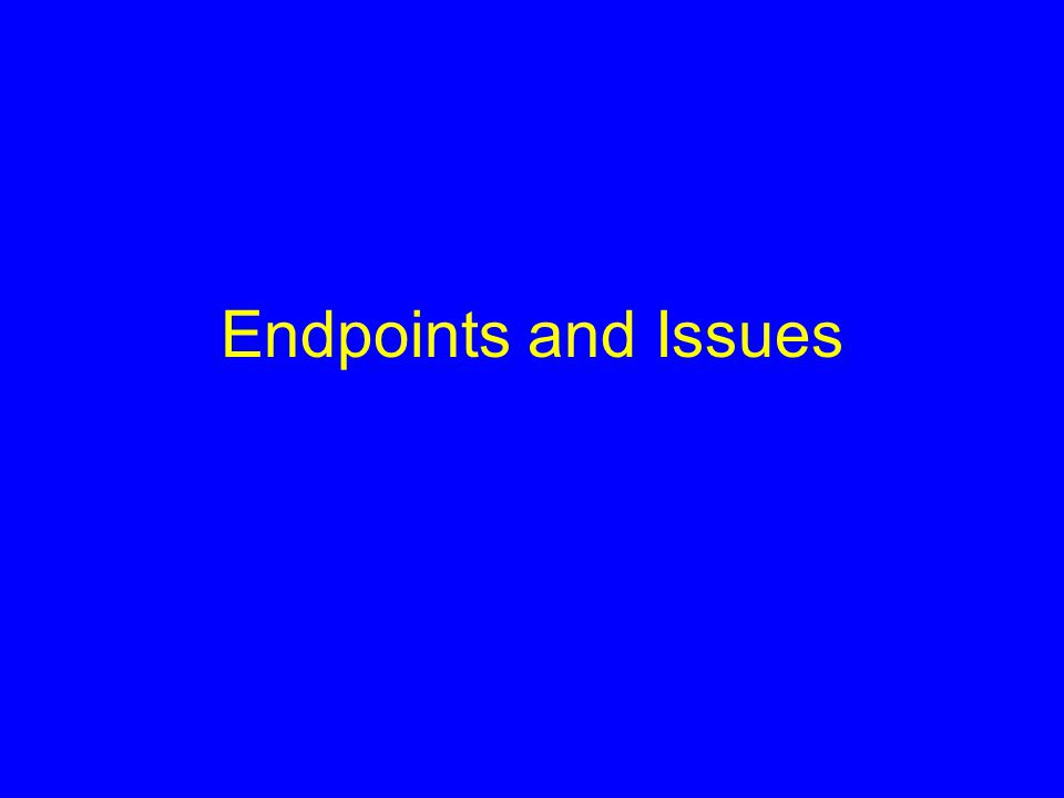Endpoints and Issues