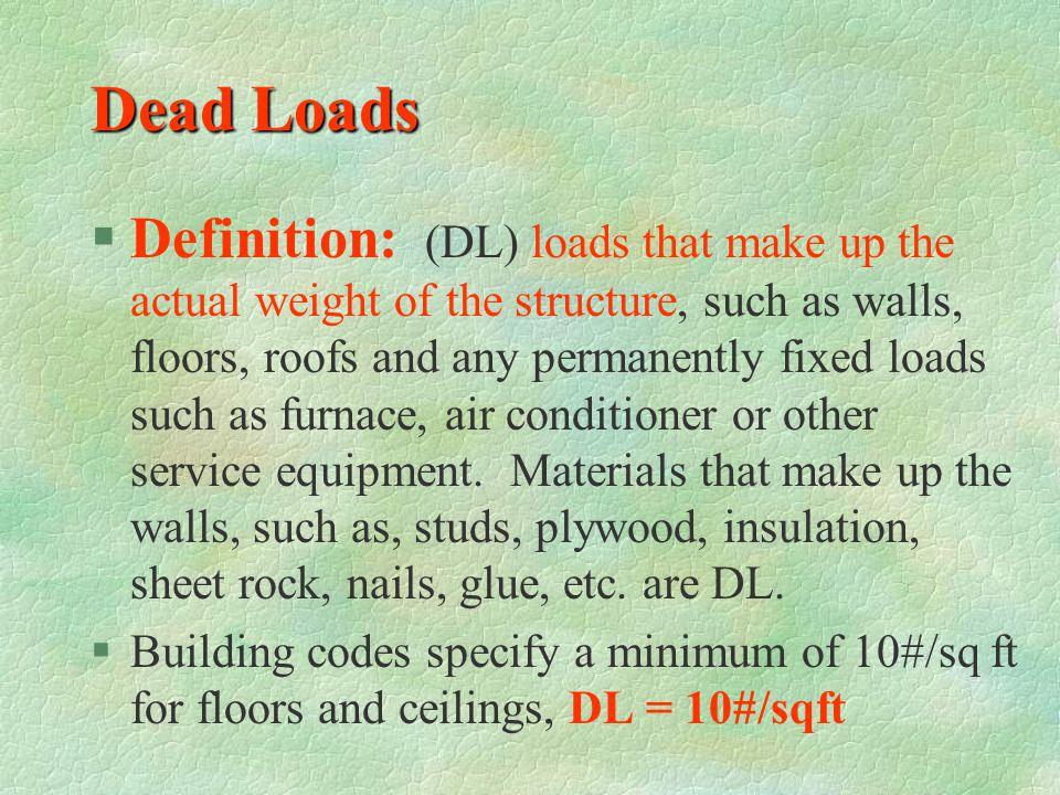 Design Criteria for Structural Loading §Load Types l Dead loads l Live loads l Dynamic loads