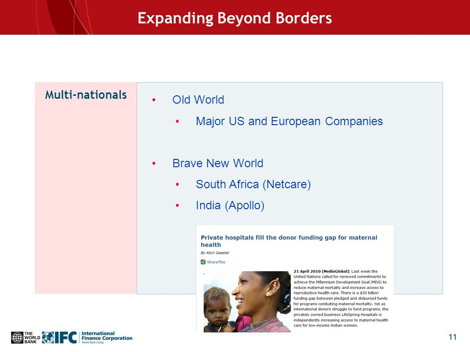 11 Expanding Beyond Borders Old World Major US and European Companies Brave New World South Africa (Netcare) India (Apollo) Multi-nationals