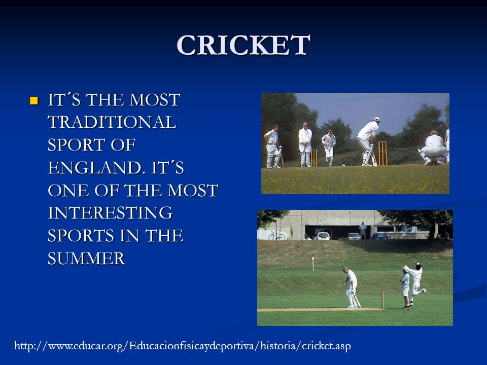 Cricket It S The Most Traditional Sport Of England