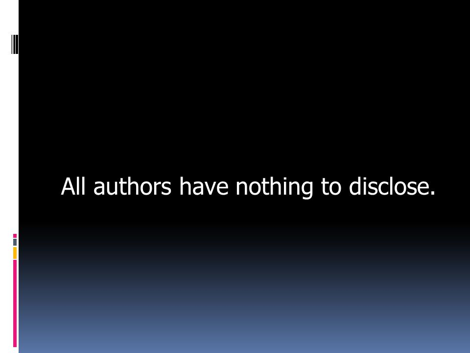 All authors have nothing to disclose.