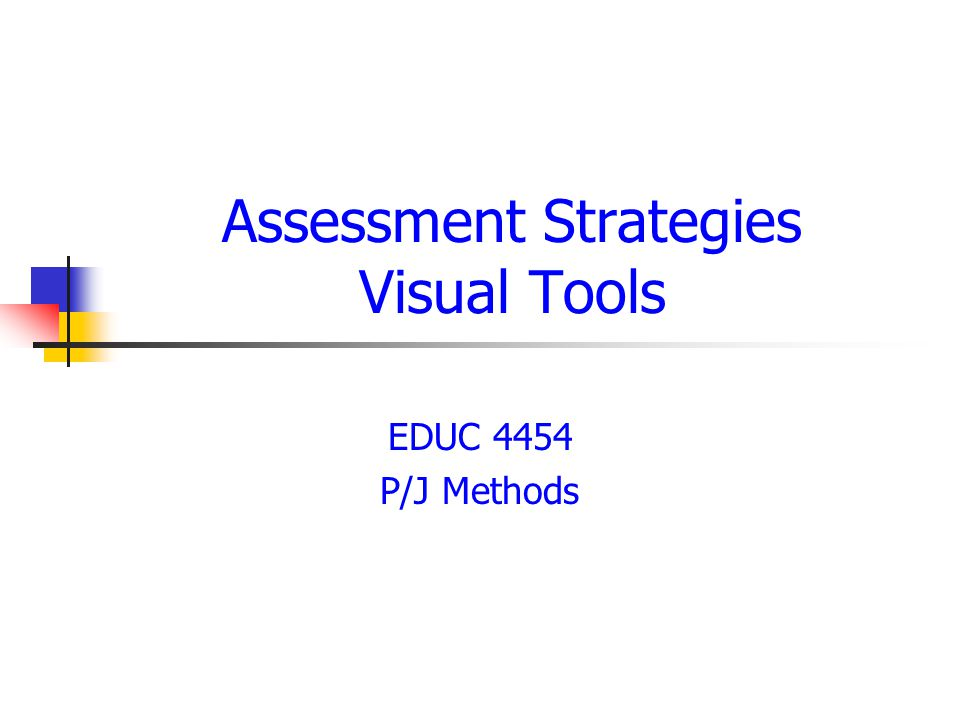 Assessment Strategies Visual Tools EDUC 4454 P/J Methods