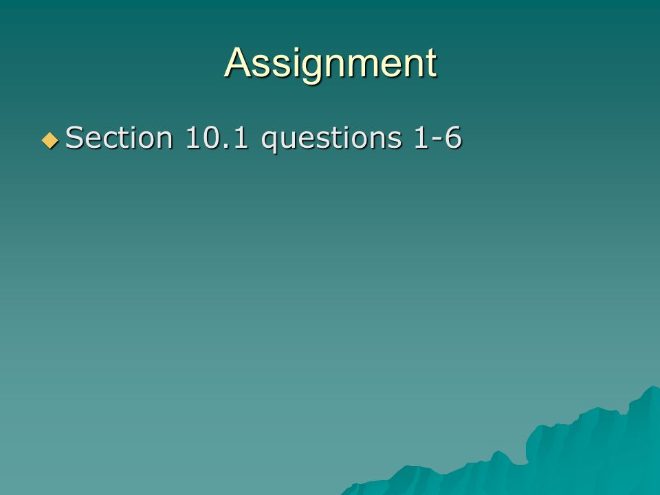 Assignment  Section 10.1 questions 1-6