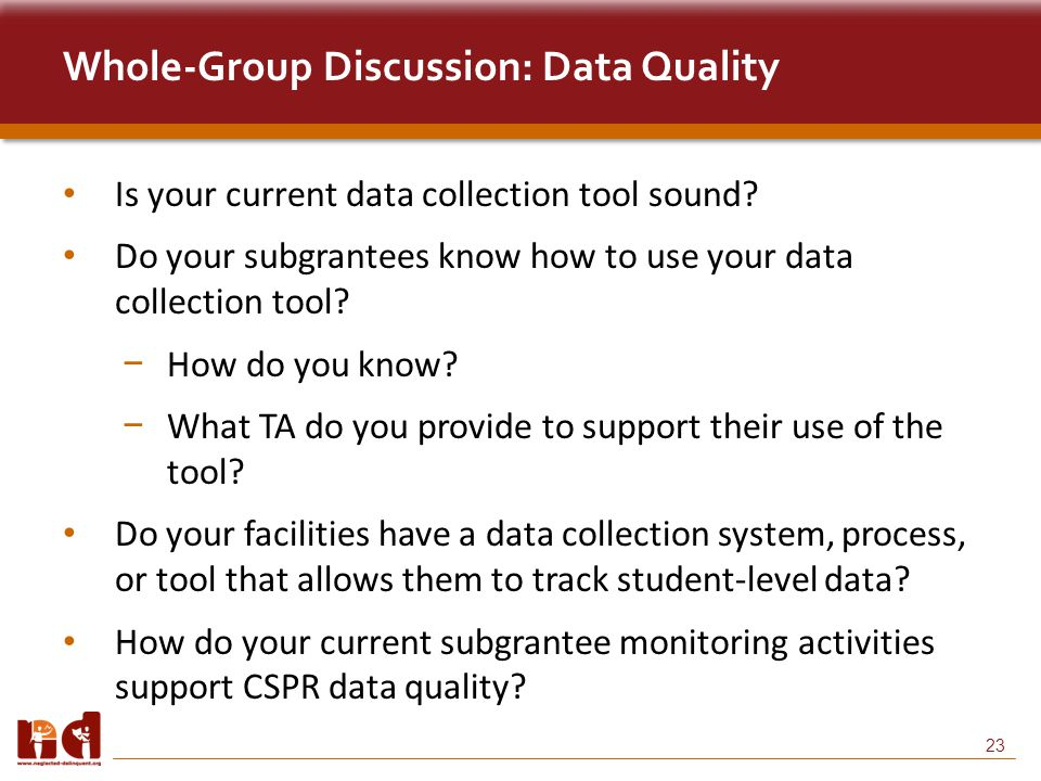 23 Whole-Group Discussion: Data Quality Is your current data collection tool sound.
