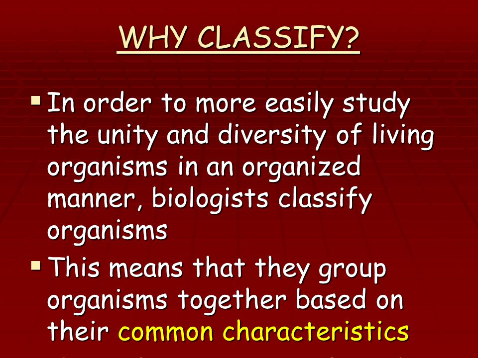 WHY CLASSIFY.