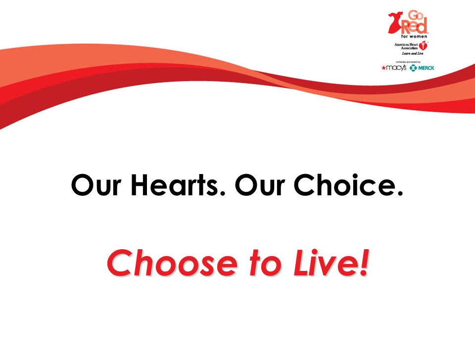 Our Hearts. Our Choice. Choose to Live!