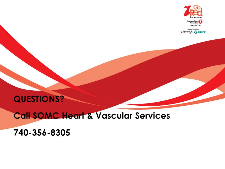 QUESTIONS Call SOMC Heart & Vascular Services