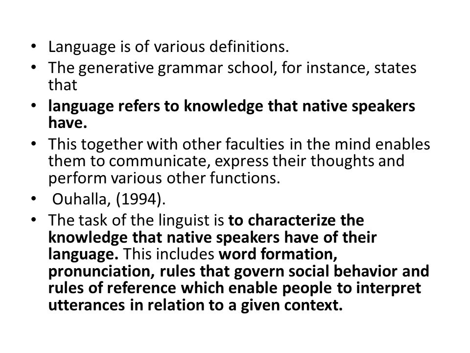 Language is of various definitions.