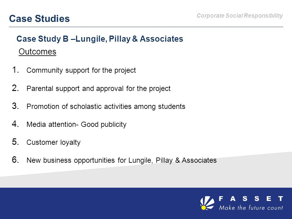 Corporate Social Responsibility Case Studies Case Study B –Lungile, Pillay & Associates Outcomes 1.