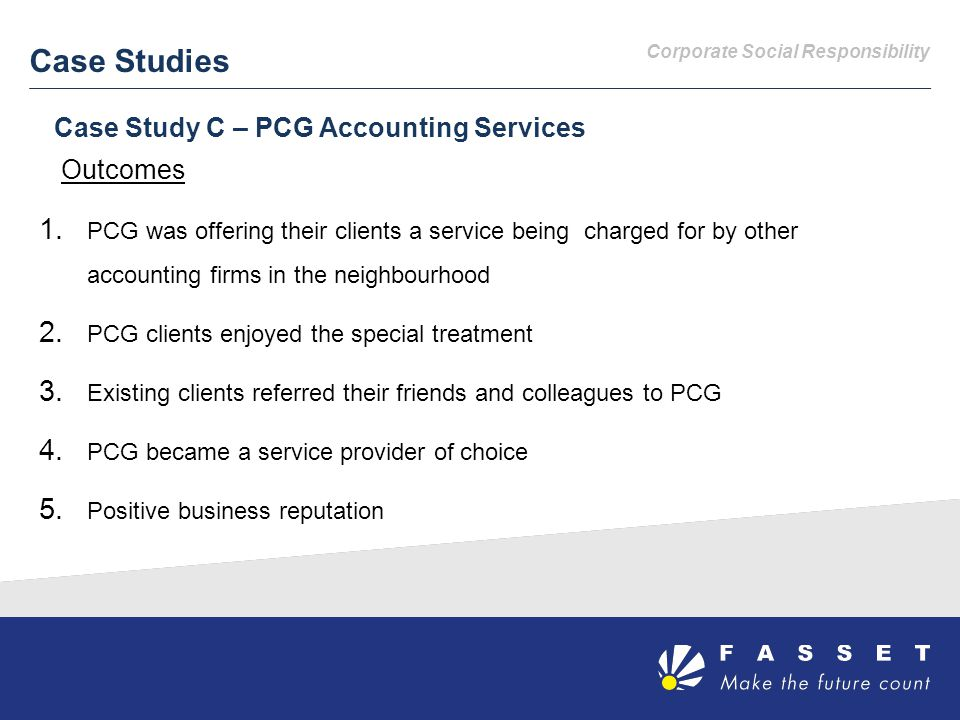 Corporate Social Responsibility Case Studies Case Study C – PCG Accounting Services Outcomes 1.