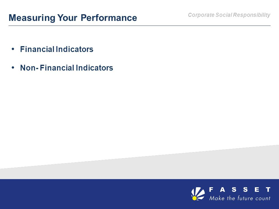 Corporate Social Responsibility Measuring Your Performance Financial Indicators Non- Financial Indicators