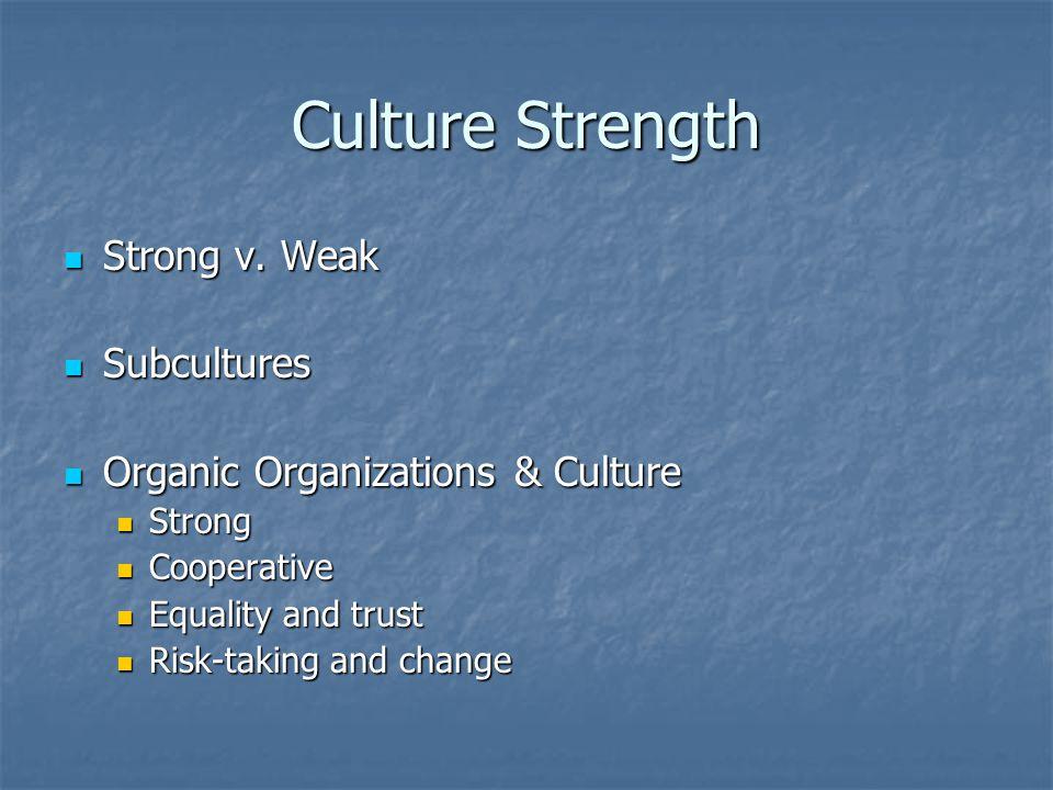 Culture Strength Strong v. Weak Strong v.