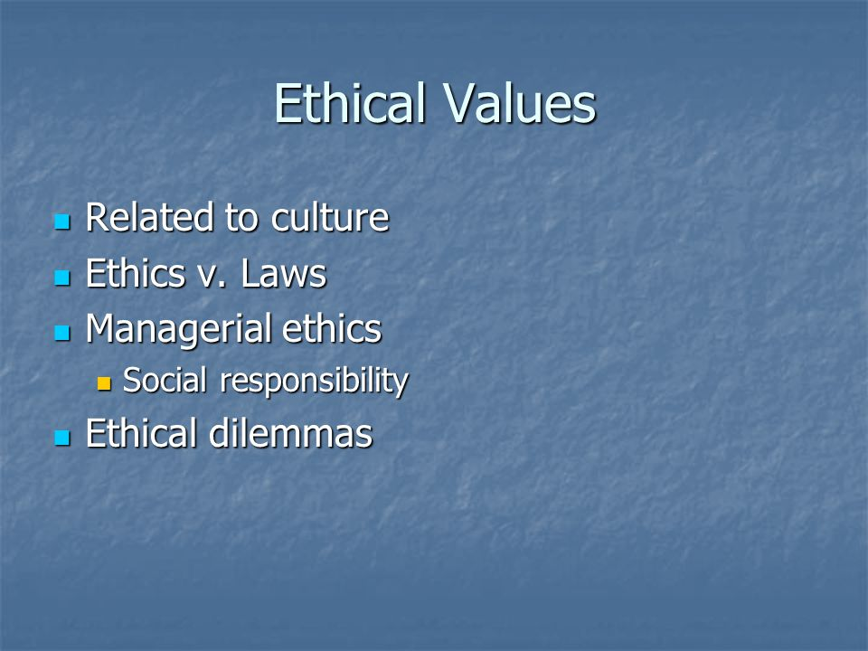 Ethical Values Related to culture Related to culture Ethics v.