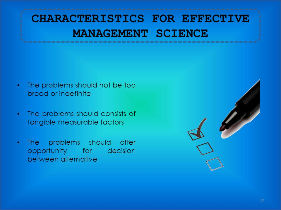 MANAGEMENT SCIENCE Also known as Operations Research Applies scientific methods to analyze and solve management problems Can solve specific problems o