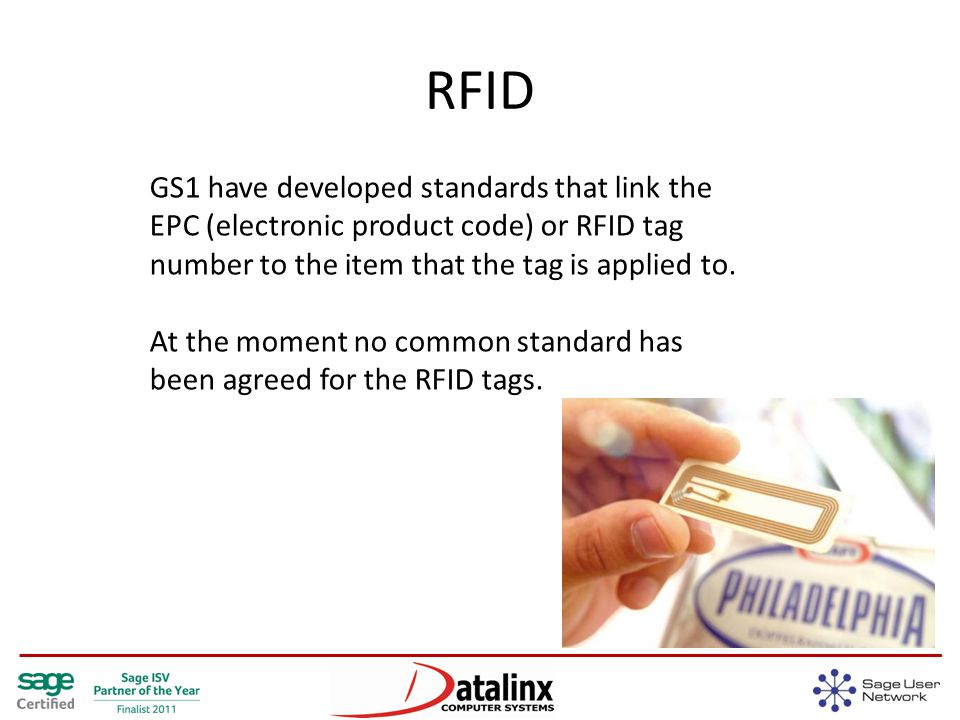 RFID GS1 have developed standards that link the EPC (electronic product code) or RFID tag number to the item that the tag is applied to.