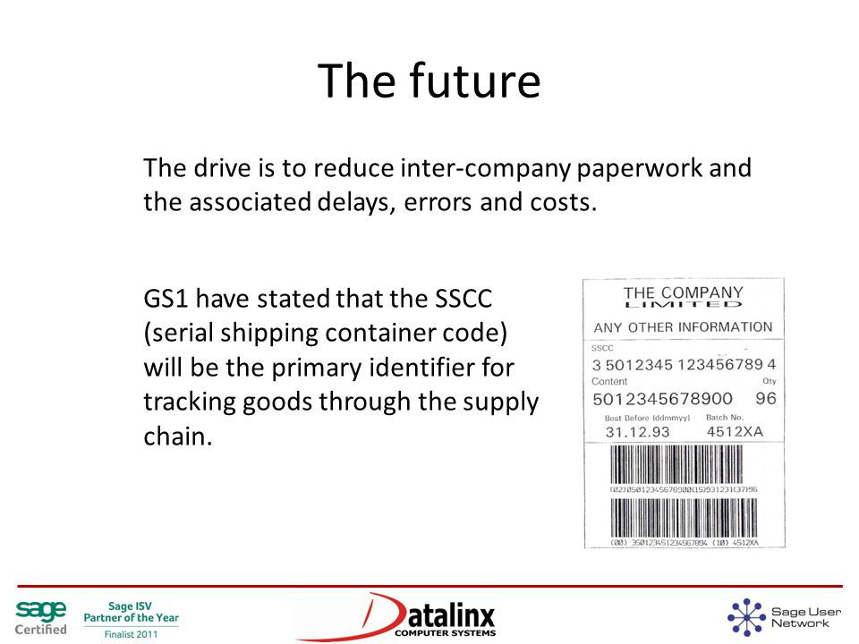 The future The drive is to reduce inter-company paperwork and the associated delays, errors and costs.