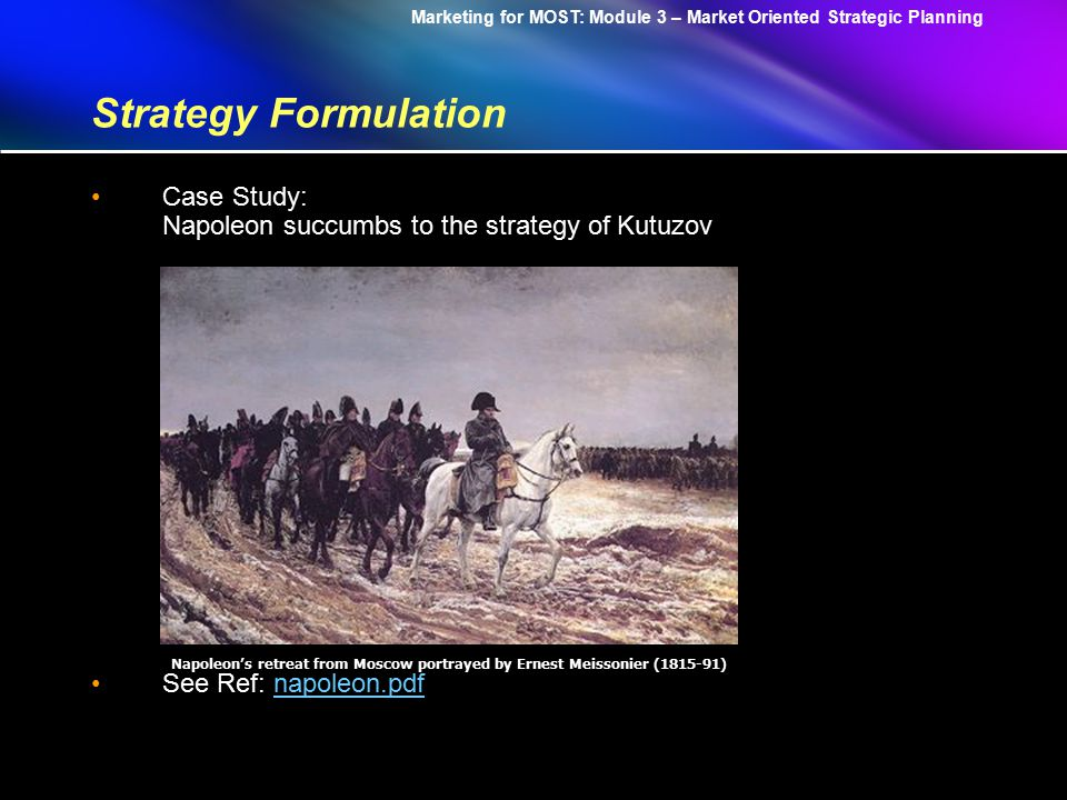 Marketing for MOST: Module 3 – Market Oriented Strategic Planning Strategy Formulation Natural Competition is evolutionary Strategic competition is revolutionary (Bruce D.