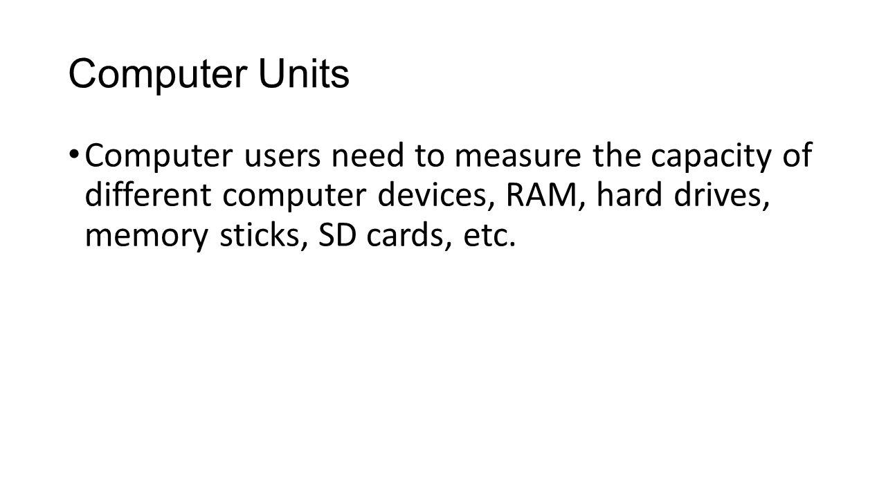 Unit Computer Memory Computer Units Computer Users