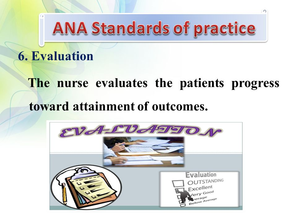 6. Evaluation The nurse evaluates the patients progress toward attainment of outcomes.