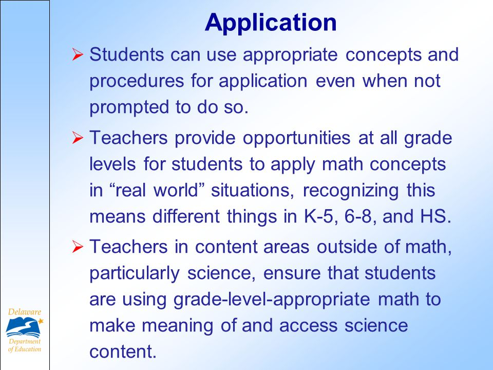 Application  Students can use appropriate concepts and procedures for application even when not prompted to do so.