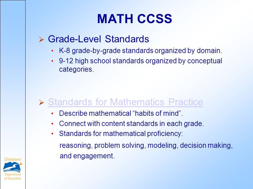 MATH CCSS  Grade-Level Standards K-8 grade-by-grade standards organized by domain.