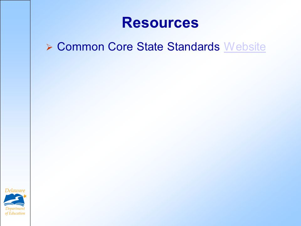Resources  Common Core State Standards WebsiteWebsite